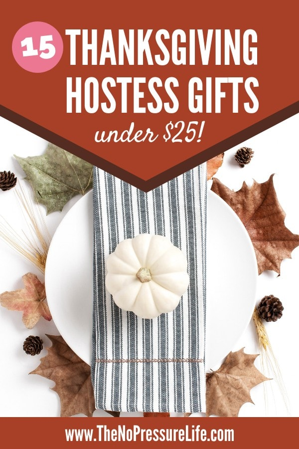 Thanksgiving Hostess Gift Ideas - inexpensive Thanksgiving hostess gifts under $25