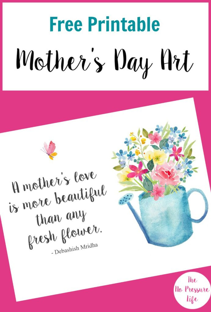 Grab this free Mother's Day printable art, plus see 10 more pretty Mother's Day free printable art and cards! |The No Pressure Life