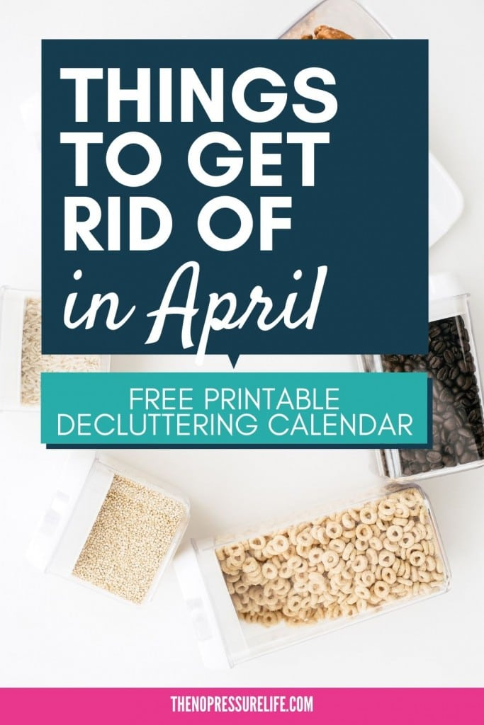 Things to get rid of in April