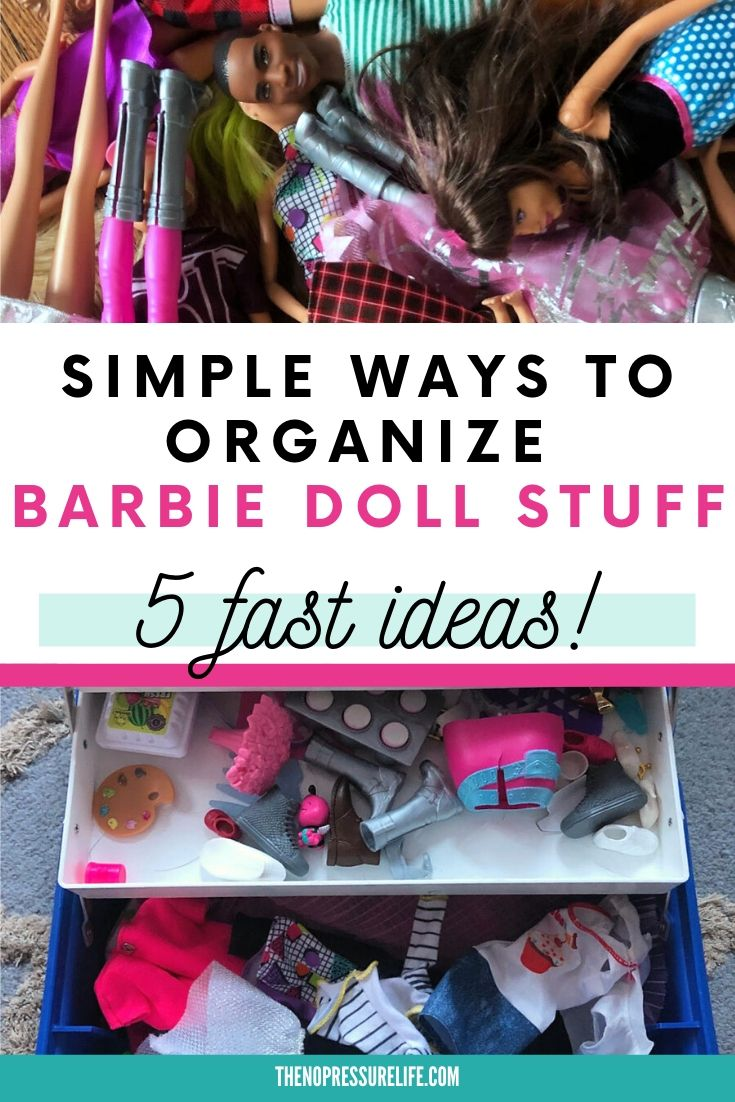 Simple ways to organize Barbie dolls and accessories