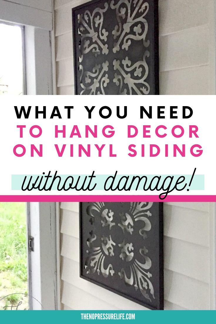 How to hang decor on vinyl siding