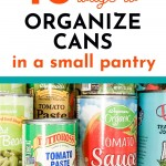 Cans of food on shelf with text overlay: 10 Ways to Organize Cans in a Small Pantry