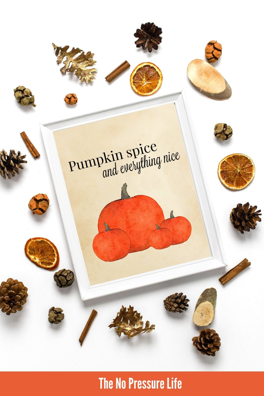 Pumpkin Spice and Everything Nicefree printable art in a white frame