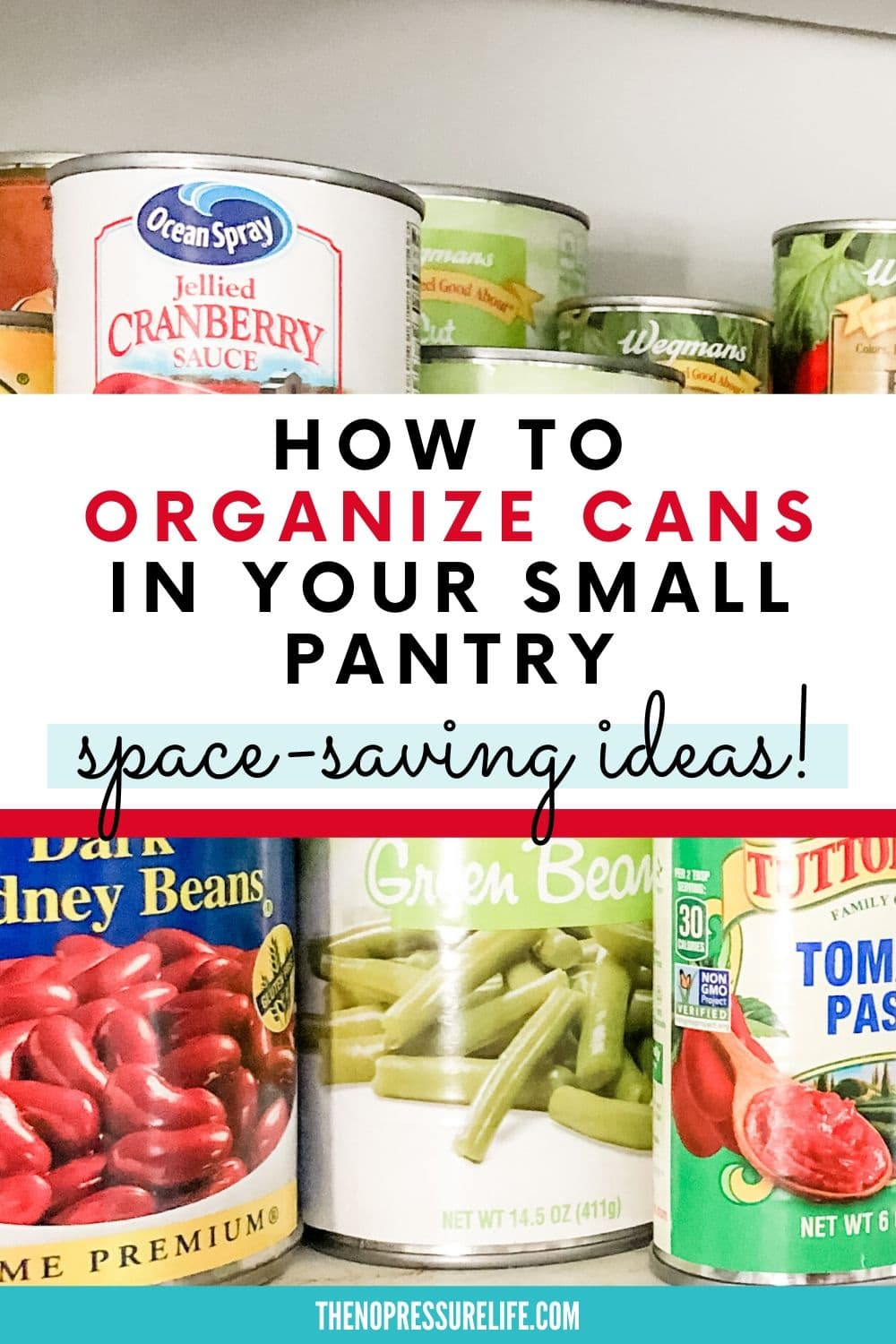 Canned food on shelf with text overlay - How to Organize Cans in Your Small Pantry: Space-Saving Ideas